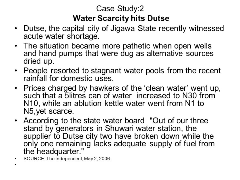 Case Study:2 Water Scarcity hits Dutse Dutse, the capital city of Jigawa State recently witnessed acute water shortage.