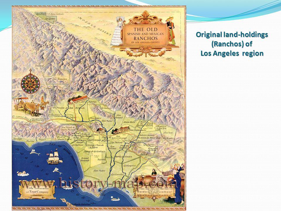 Original land-holdings (Ranchos) of Los Angeles region
