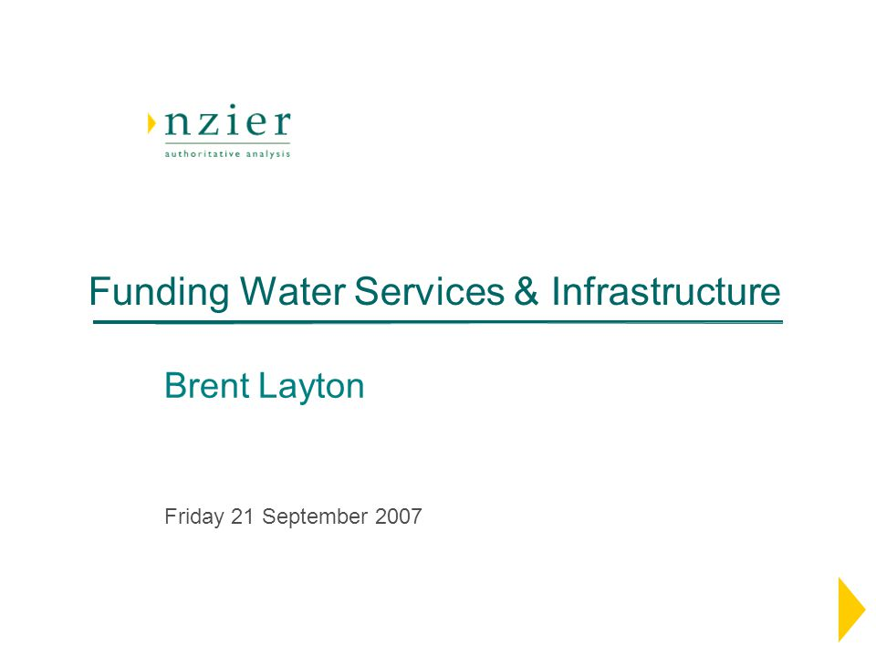Funding Water Services & Infrastructure Brent Layton Friday 21 September 2007