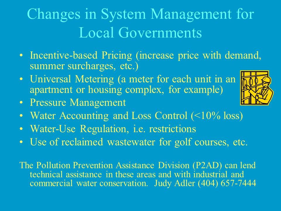 Changes in System Management for Local Governments Incentive-based Pricing (increase price with demand, summer surcharges, etc.) Universal Metering (a