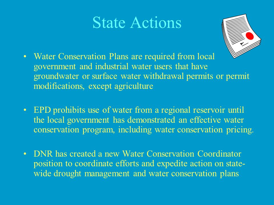 State Actions Water Conservation Plans are required from local government and industrial water users that have groundwater or surface water withdrawal
