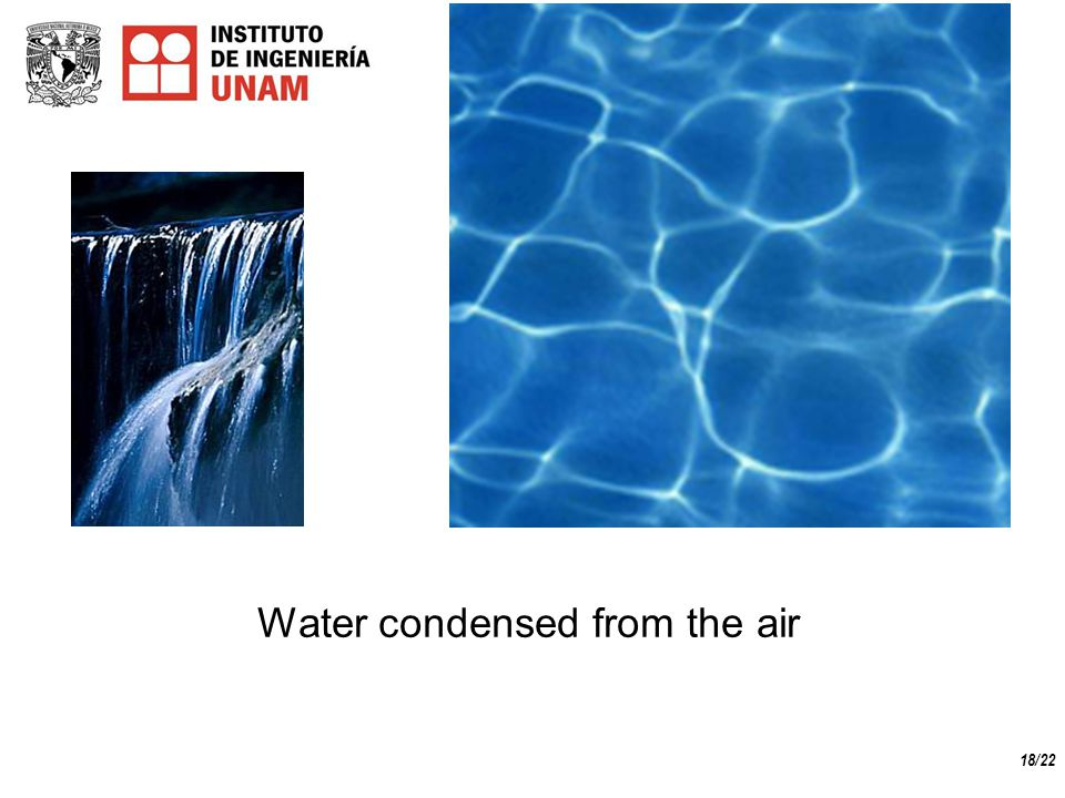 18/22 Water condensed from the air