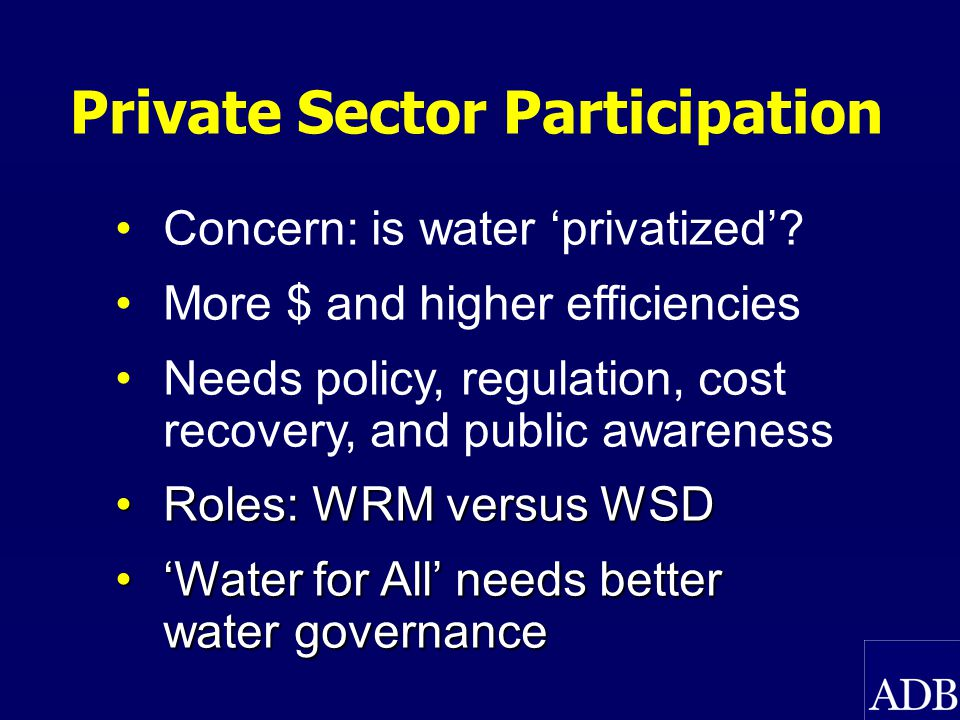 Private Sector Participation Concern: is water privatized.