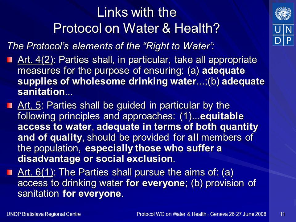 Protocol WG on Water & Health - Geneva 26-27 June 2008 UNDP Bratislava Regional Centre 11 Links with the Protocol on Water & Health.