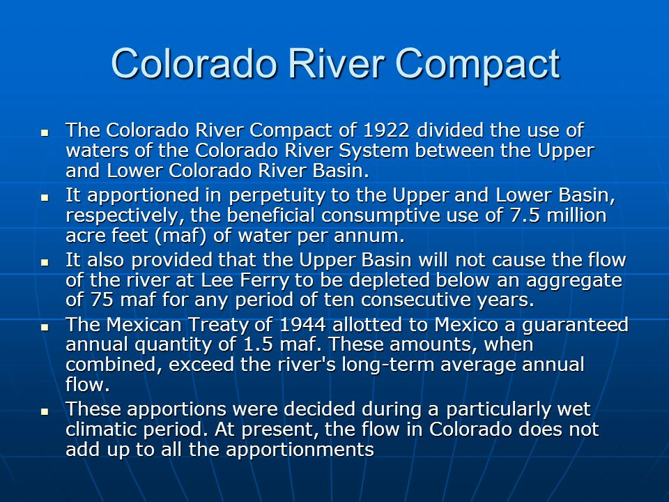 Colorado River Compact The Colorado River Compact of 1922 divided the use of waters of the Colorado River System between the Upper and Lower Colorado
