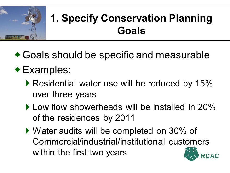 RCAC Water Audit Activities Verifying, Quantifying and Updating : Water source inflow records Inaccurate source data will invalidate the audit Billing and accounting information Un-metered use records Parks, community centers, government facilities, firefighting