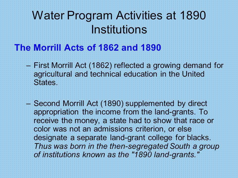 Water Program Activities at 1890 Institutions The Evans-Allen program supports agricultural research with funds equal to at least 15% of Hatch Act appropriations.