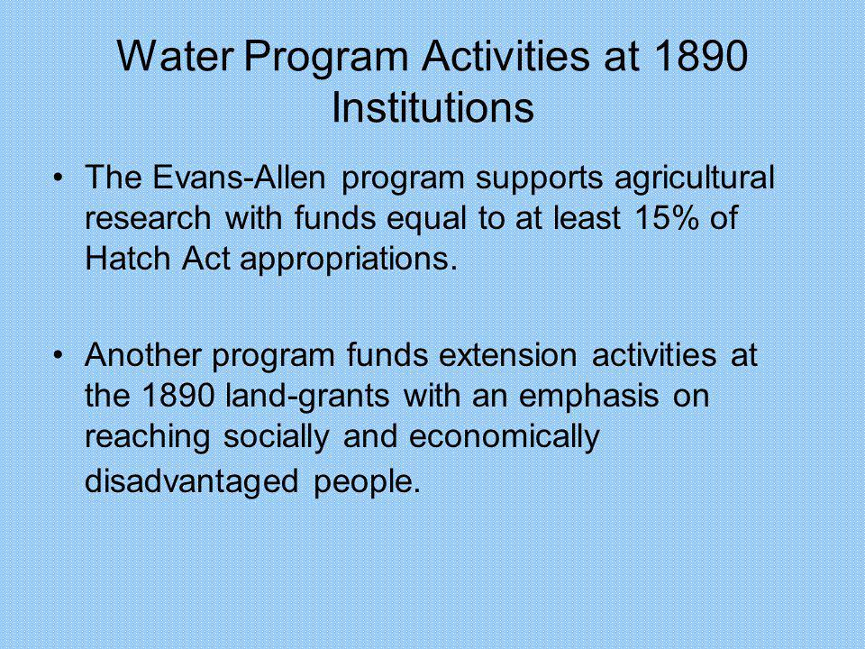 Water Program Activities at 1890 Institutions Prior to 2000 WQ programs in NCAT, FAMU, AAMU, VSU, Tuskegee & others.