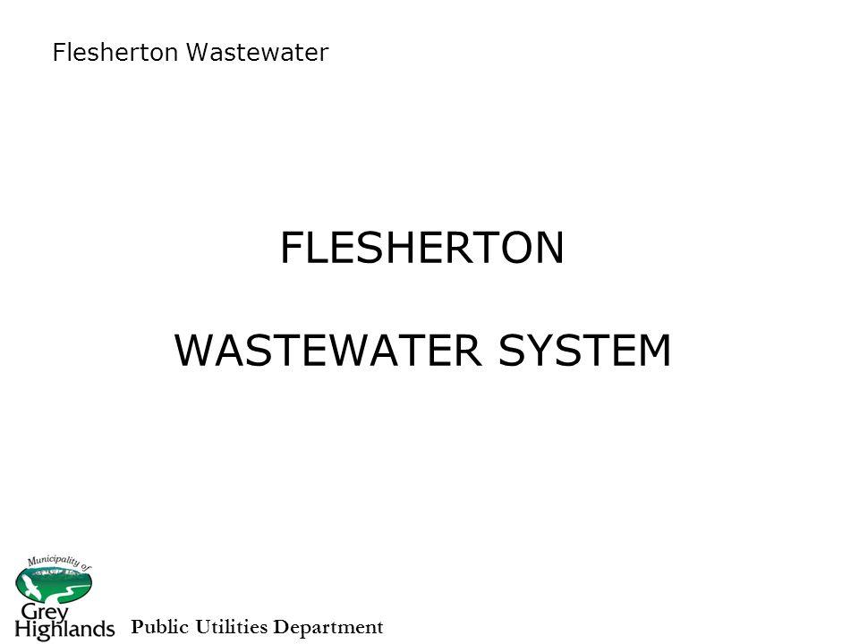FLESHERTON WASTEWATER SYSTEM Public Utilities Department Flesherton Wastewater