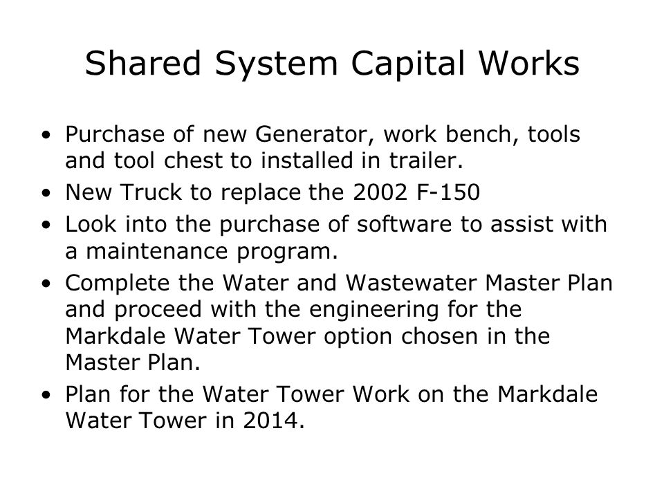 Shared System Capital Works Purchase of new Generator, work bench, tools and tool chest to installed in trailer.