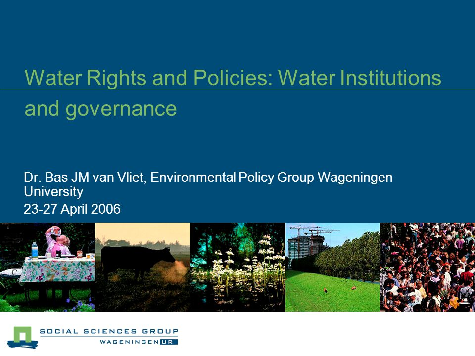 Water Rights and Policies: Water Institutions and governance Dr.