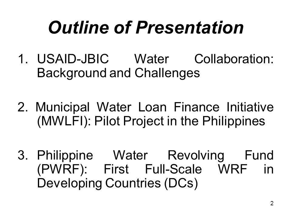 2 Outline of Presentation 1.USAID-JBIC Water Collaboration: Background and Challenges 2.