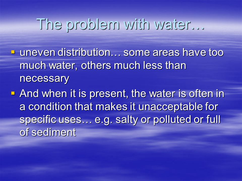 Cost of water… If the cost of water is not reflected in its allocation then inefficiency is bound to occur.