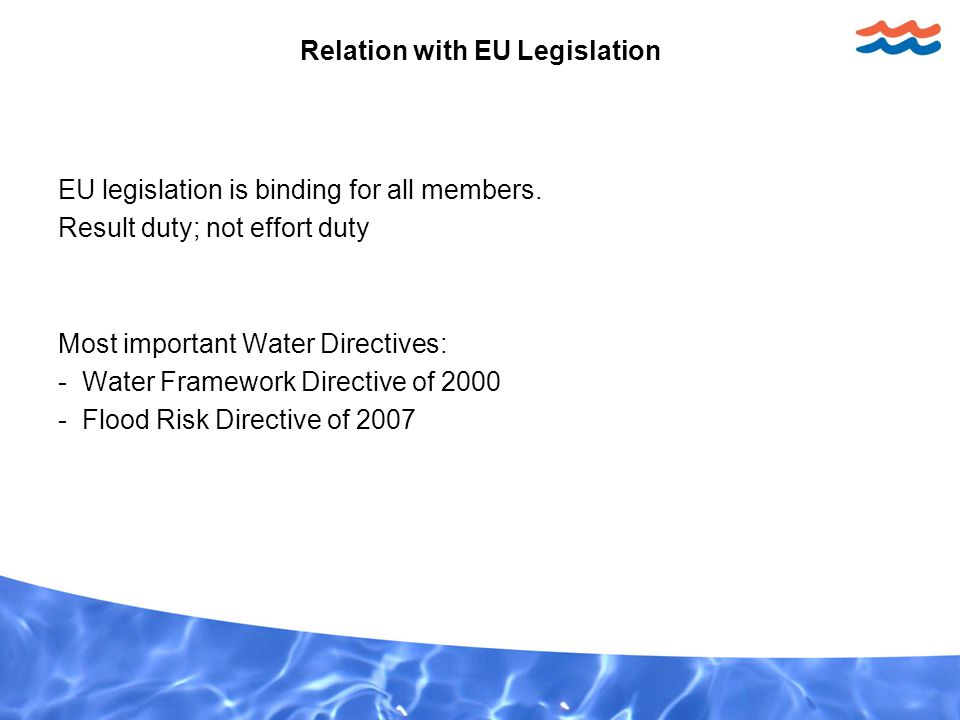 Relation with EU Legislation EU legislation is binding for all members.