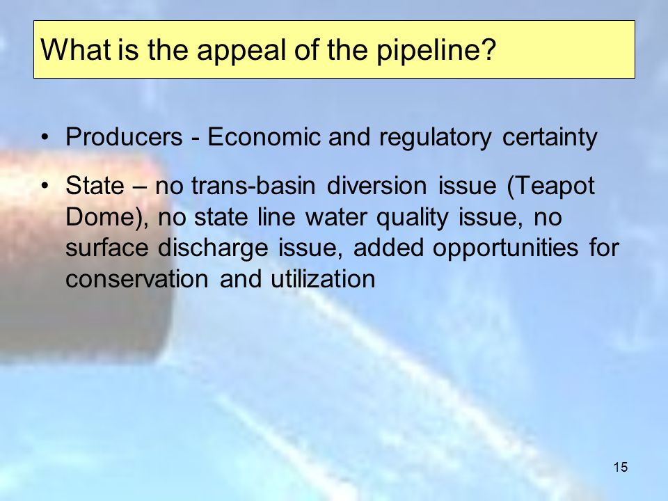 15 What is the appeal of the pipeline.
