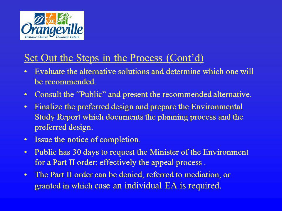 Set Out the Steps in the Process (Contd) Evaluate the alternative solutions and determine which one will be recommended.