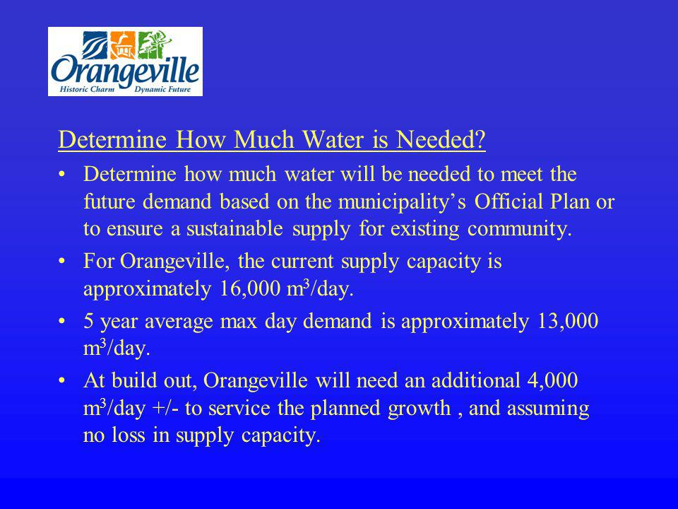 Determine How Much Water is Needed - Other Considerations What population is the municipality going to be servicing.