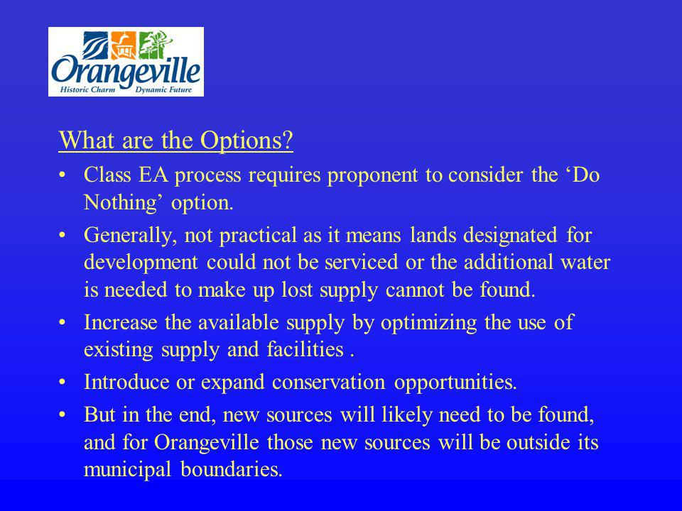 What are the Options. Class EA process requires proponent to consider the Do Nothing option.
