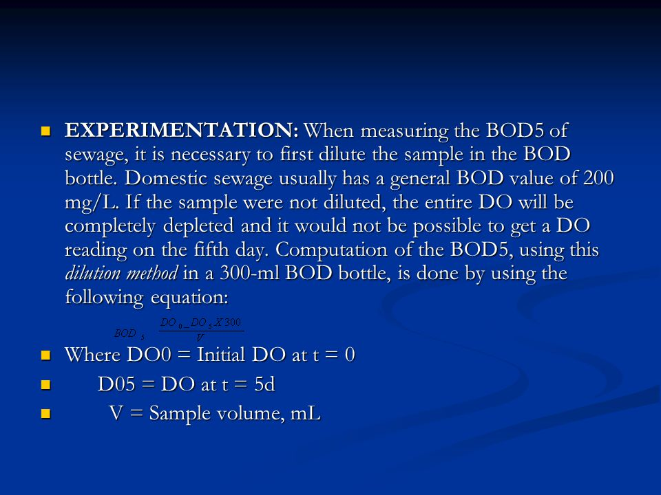 EXPERIMENTATION: When measuring the BOD5 of sewage, it is necessary to first dilute the sample in the BOD bottle.