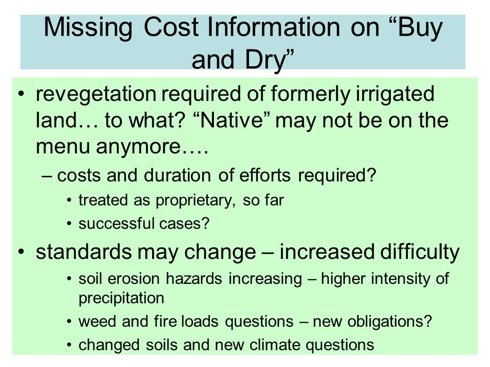 Missing Cost Information on Buy and Dry revegetation required of formerly irrigated land… to what.