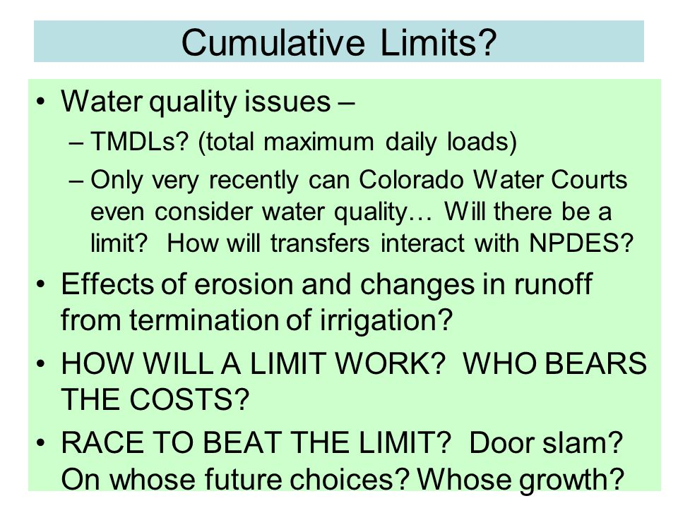 Cumulative Limits.Water quality issues – –TMDLs.