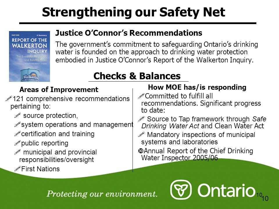 10 Strengthening our Safety Net Justice OConnors Recommendations The governments commitment to safeguarding Ontarios drinking water is founded on the