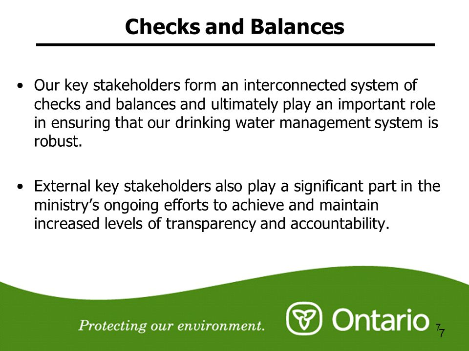 7 7 Checks and Balances Our key stakeholders form an interconnected system of checks and balances and ultimately play an important role in ensuring th