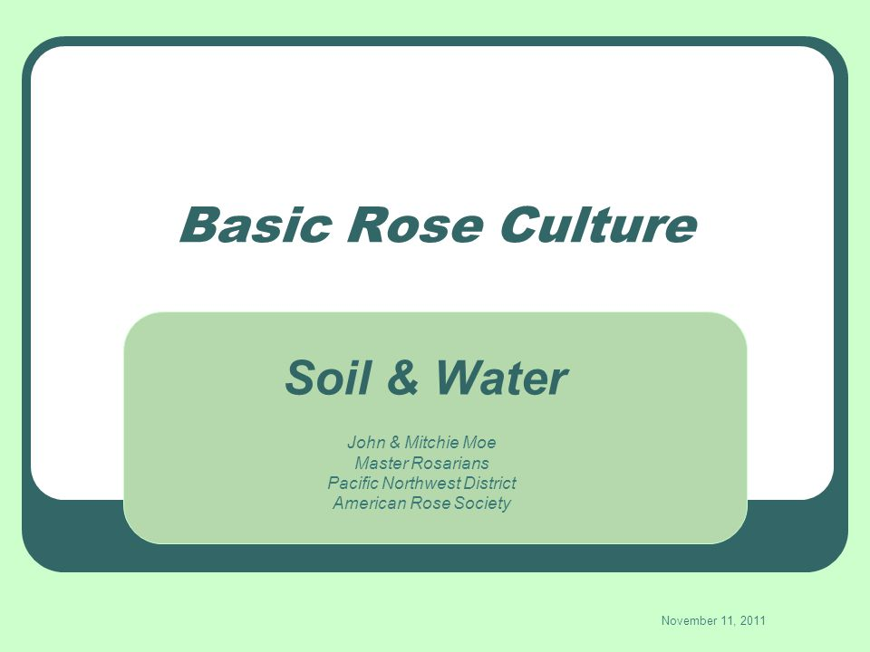 Know Structure of Your Soil Too sandy – doesnt hold water long enough to be absorbed by roots Too much silt or clay – pore space reduced Compacts soil thus reducing oxygen to root zone Too much organic material – can hold too much water, thus causing root rot Water drainage is extremely important, so is water retention - tests will determine deficiencies Working with soil – keep tetanus shots current – booster every 10 years!