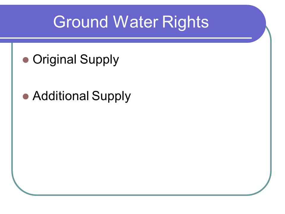 Ground Water Rights Original Supply Additional Supply