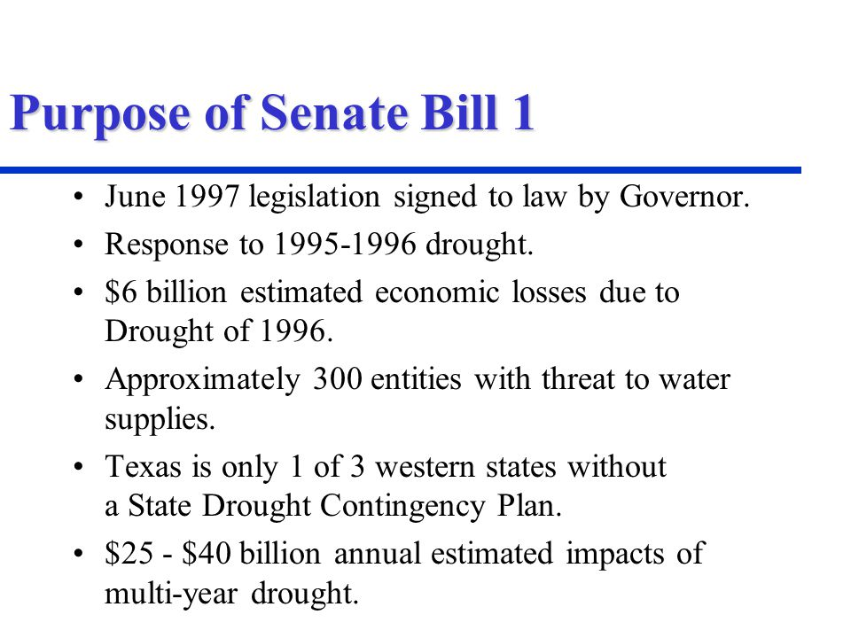 Purpose of Senate Bill 1 June 1997 legislation signed to law by Governor.