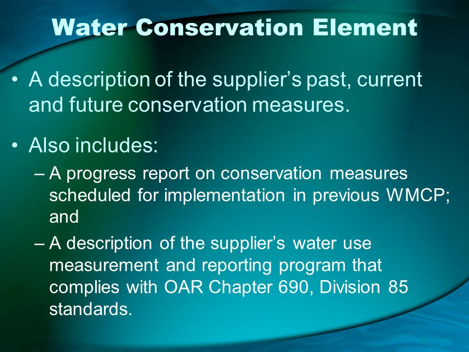 Water Conservation Element A description of the suppliers past, current and future conservation measures.