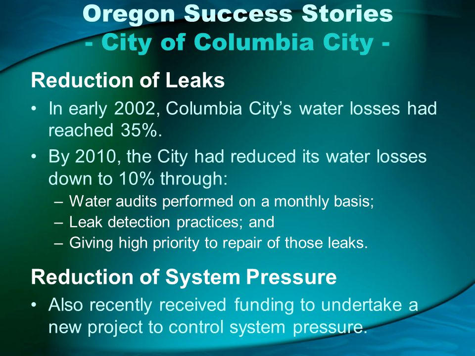 Oregon Success Stories - City of Columbia City - Reduction of Leaks In early 2002, Columbia Citys water losses had reached 35%.