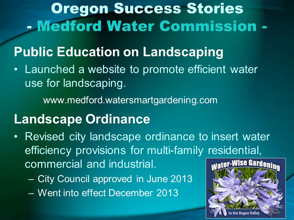 Oregon Success Stories - Medford Water Commission - Public Education on Landscaping Launched a website to promote efficient water use for landscaping.