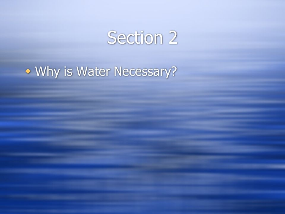 Section 2 Why is Water Necessary?