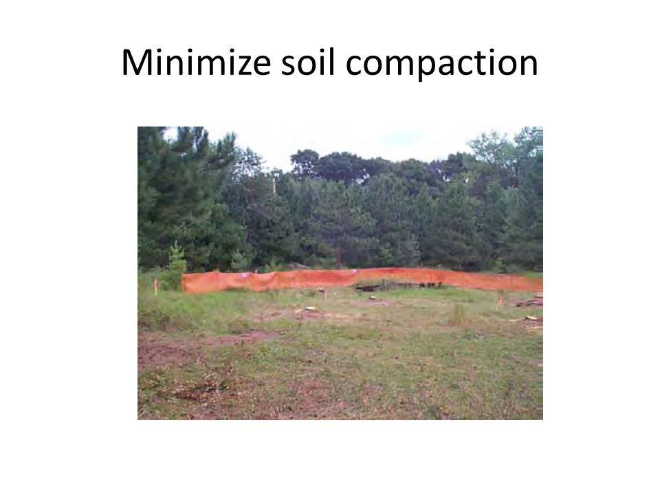 Minimize soil compaction