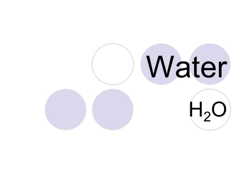 Water H2OH2O