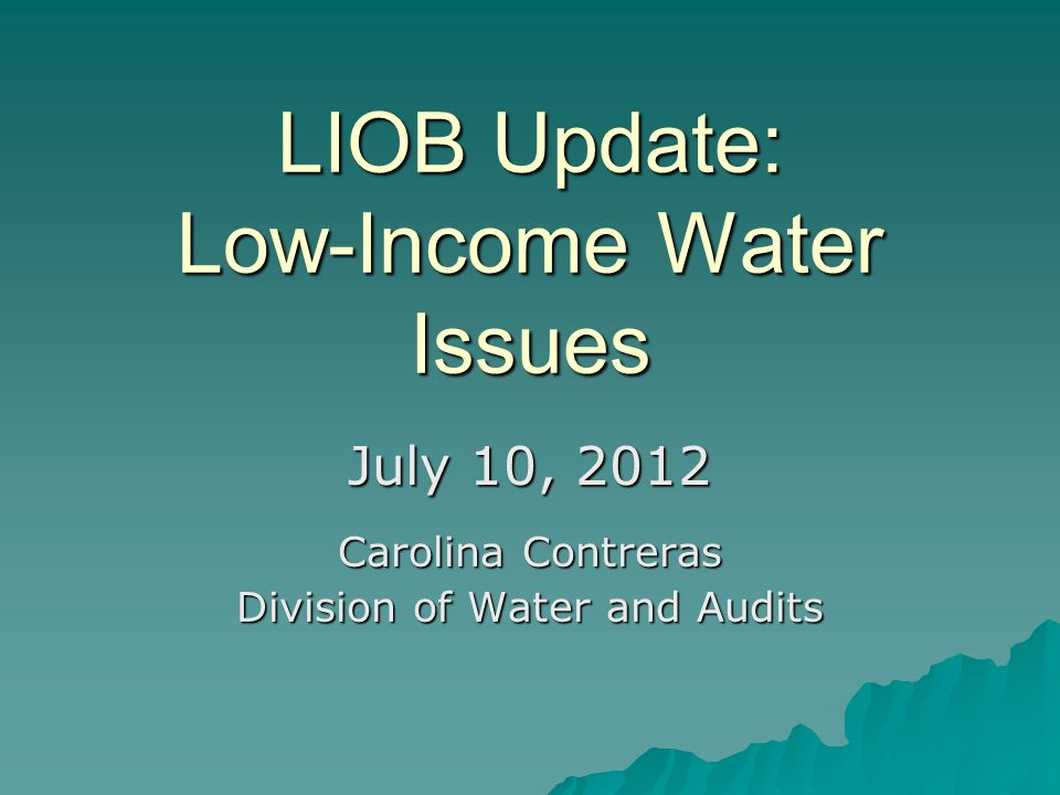 Issue Update Bill Watch: Human Right to Water Bills Bill Watch: Human Right to Water Bills California Water Service Request to Increase Low-Income Surcharge California Water Service Request to Increase Low-Income Surcharge Data Sharing Update Data Sharing Update Current GRCs: Current GRCs: –Park Water Co.