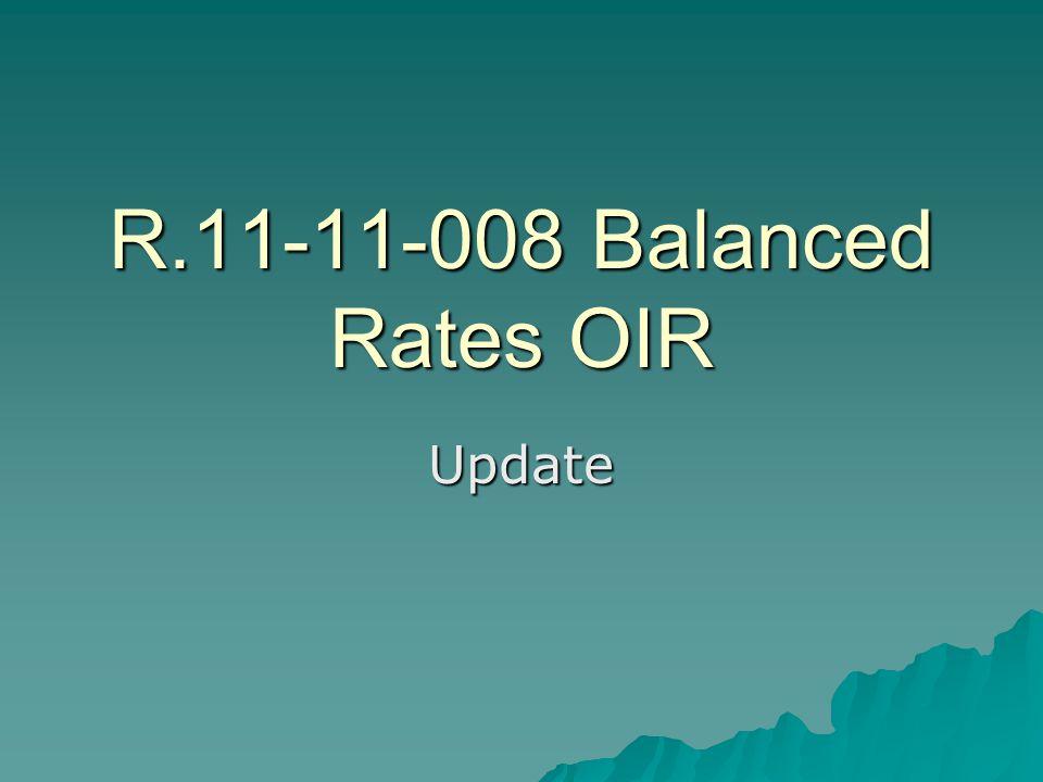 R.11-11-008 Balanced Rates OIR Update