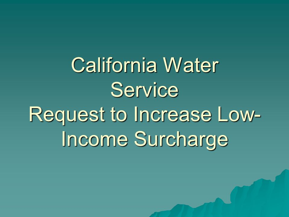 California Water Service (CalWater) Largest CPUC regulated Water Utility.