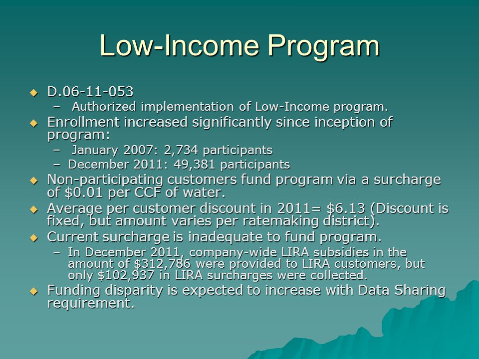 Low-Income Program D.06-11-053 D.06-11-053 – Authorized implementation of Low-Income program.