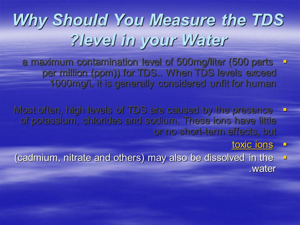Why Should You Measure the TDS level in your Water.