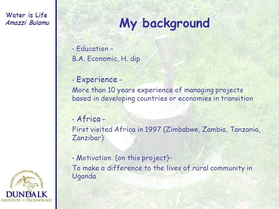My background Education – B.A. Economic, H.