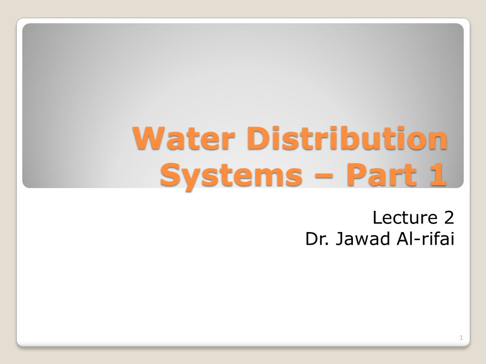 Contents Methods of Distributing Water Capacity Requirements System Losses Population Forecast Water Demand Fire Demand Pressure Design Period Work Examples Storage Reservoirs Elevated Reservoirs Work Example 2