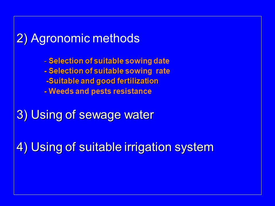 2) 2) Agronomic methods - Selection of suitable - Selection of suitable sowing date - Selection of suitable - Selection of suitable sowing rate -Suita