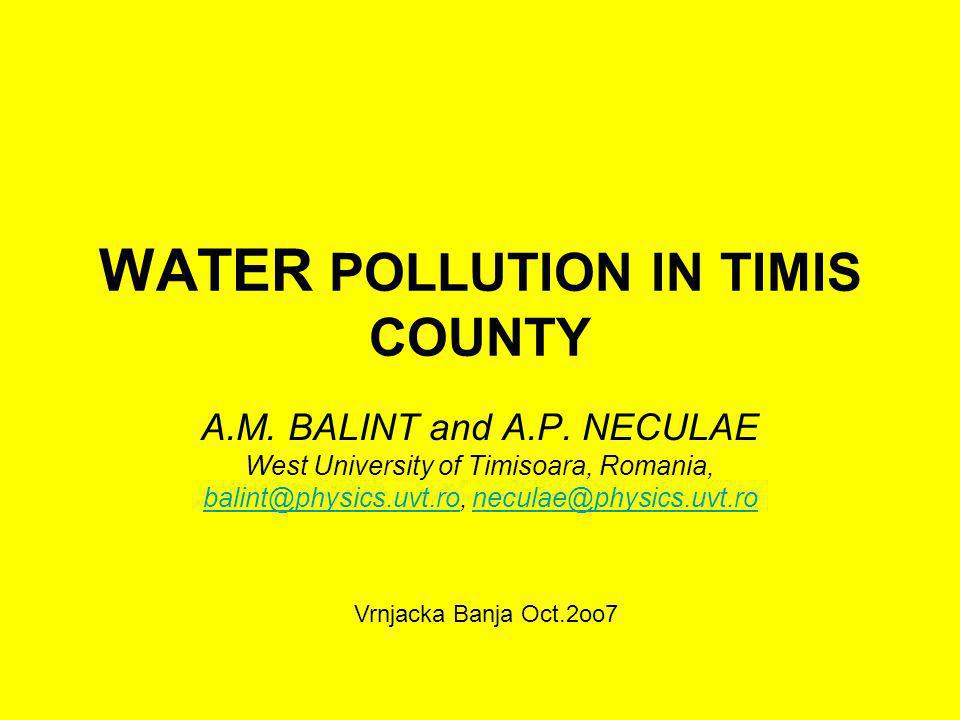 WATER POLLUTION IN TIMIS COUNTY A.M. BALINT and A.P.