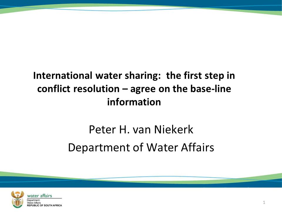 1 International water sharing: the first step in conflict resolution – agree on the base-line information Peter H.