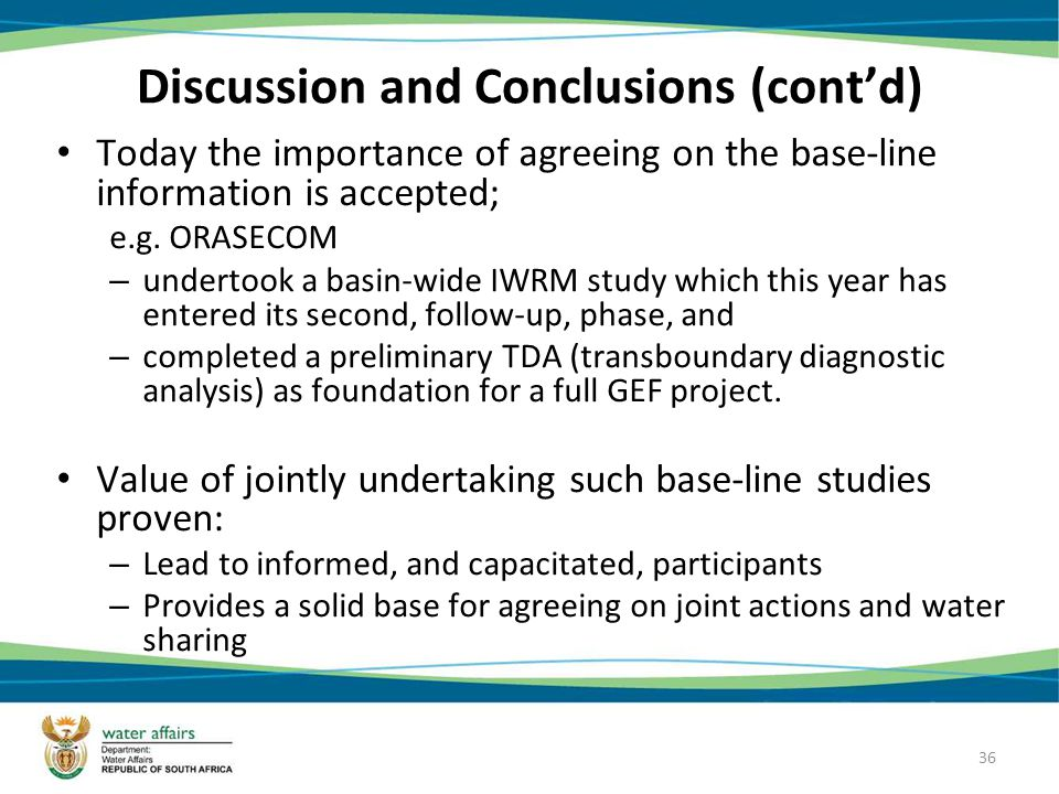 36 Discussion and Conclusions (contd) Today the importance of agreeing on the base-line information is accepted; e.g.