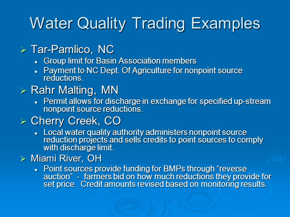 Water Quality Trading Examples Tar-Pamlico, NC Tar-Pamlico, NC Group limit for Basin Association members Group limit for Basin Association members Payment to NC Dept.