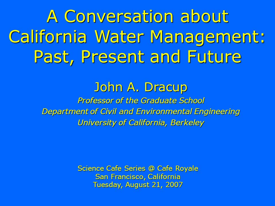 Conclusions Even though CA has been promoting aggressive water conservation programs, a great part of the additional future water will come from this sourceEven though CA has been promoting aggressive water conservation programs, a great part of the additional future water will come from this source
