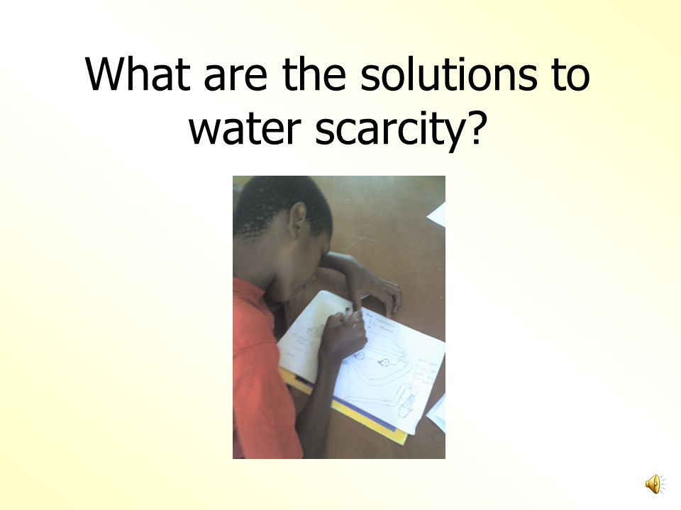 What are the solutions to water scarcity